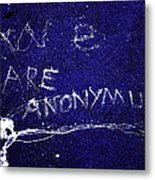 We Are Anonymus  Metal Print