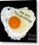 We Are Like Egg And Pepper. Be My Valentine Metal Print