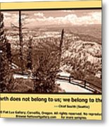 We Belong To Theearth Metal Print