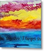 We Were Together I Forget The Rest - Quote By Walt Whitman Metal Print