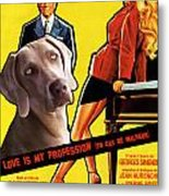 Weimaraner Art Canvas Print - Love Is My Profession Movie Poster Metal Print