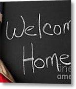 Welcome Home Sign On Chalkbaord Metal Print