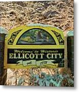 Welcome To Ellicott City Metal Print