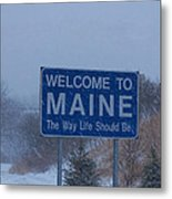 Welcome To Maine Sign Metal Print