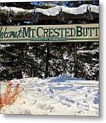Welcome To Mt Crested Butte Metal Print