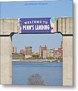 Welcome To Penn's Landing Metal Print