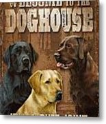 Welcome To The Dog House Metal Print