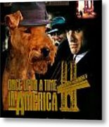 Welsh Terrier Art Canvas Print - Once Upon A Time In America Movie Poster Metal Print