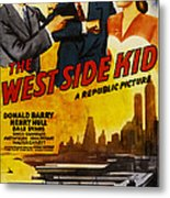 West Side Kid, Us Poster, From Left Don Metal Print