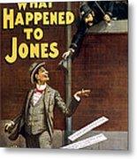 What Happened To Jones Metal Print