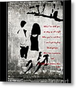 When I'm With You Metal Print