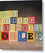 When Nothing Goes Right Go Left Metal Print