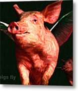 When Pigs Fly - With Text Metal Print by Wingsdomain Art and Photography
