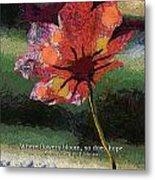 Where Flowers Bloom 04 Metal Print