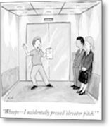 Whoops - I Accidentally Pressed 'elevator Pitch.' Metal Print