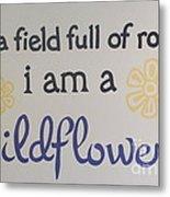 Wildflower Phrase Metal Print