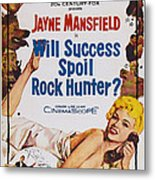 Will Success Spoil Rock Hunter, Us Metal Print