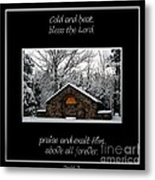 Winter At Chestnut Ridge Park Cold And Heat Bless The Lord Praise And Exalt Him Above All Forever Metal Print