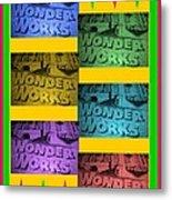 Wonderworks  Metal Print