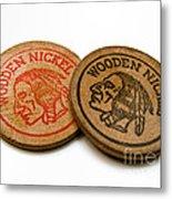 Wooden Nickels Metal Print