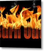 Word Burn Out In Fire Text Art Prints Metal Print