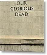 World War Two Our Glorious Dead Cenotaph Metal Print