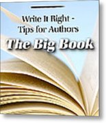 Write It Right - Tips For Authors - The Big Book Metal Print