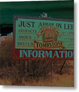 Wyatt Earp's Welcoming Sign Tombstone Arizona Solarized 2005-2008 Metal Print