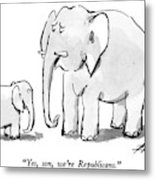 Yes, Son, We're Republicans Metal Print