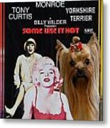 Yorkshire Terrier Art Canvas Print - Some Like It Hot Movie Poster Metal Print