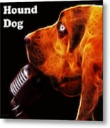 You Ain't Nothing But A Hound Dog - Dark - Electric - With Text Metal Print