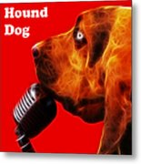 You Ain't Nothing But A Hound Dog - Red - Electric - With Text Metal Print
