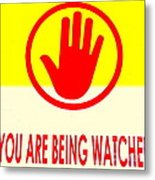 You Are Being Watched Metal Print
