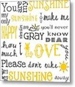 You Are My Sunshine Poster Metal Print