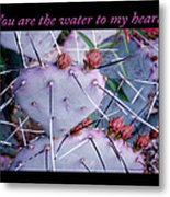 You Are The Water For My Heart 7 Metal Print