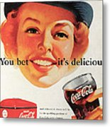 You Bet It's Delicious - Coca Cola Metal Print by Georgia Fowler