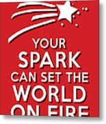 Your Spark Red Metal Print