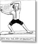 Zen And The Art Of Bankruptcy Metal Print