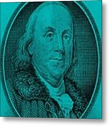 Ben Franklin In Turquois Metal Print