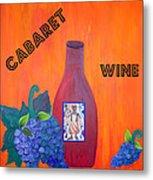 Cabaret Wine Metal Print