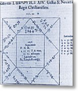 Horoscope Chart For Louis Xiv, 1661 Metal Print