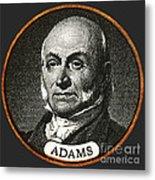 John Quincy Adams, 6th American Metal Print