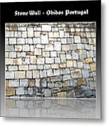 Obidos Stone Wall Portugal Metal Print