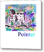 Pointer Metal Print