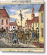 Stamp Act: Protest, 1765 Metal Print