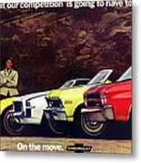 1970 Chevrolet Lineup - This Is What Our Competition Is Going To Have To Live With. Metal Print
