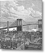 Brooklyn Bridge, 1883 Metal Print