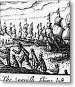 Spanish Armada, 1588 Metal Print