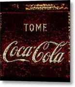 Coca Cola Classic Vintage Rusty Sign Metal Print