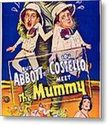 Abbott And Costello Meet The Mummy Metal Print by Everett